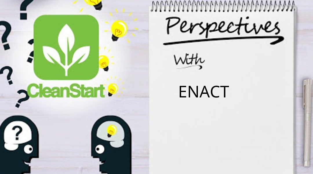 CleanStart Perspectives with ENACT Systems