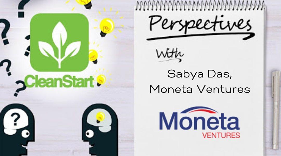 CleanStart Perspectives with Sabya Das, Partner at Moneta Ventures